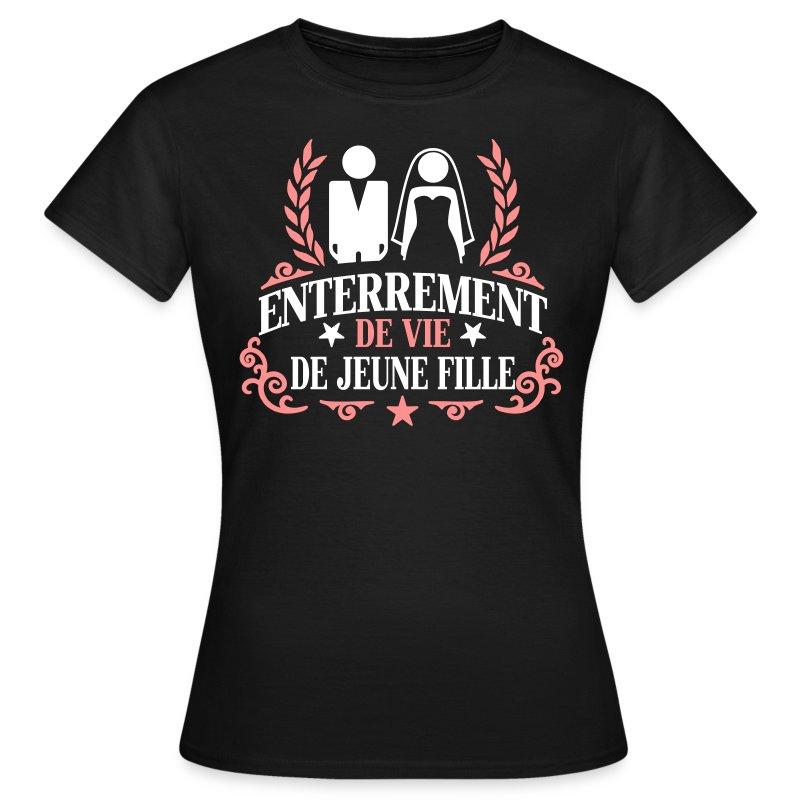 tee shirt enterrement de vie de jeune fille spreadshirt. Black Bedroom Furniture Sets. Home Design Ideas