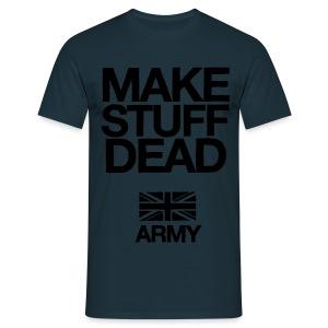ARMY: MAKE STUFF DEAD (Light Blue) - Men's T-Shirt