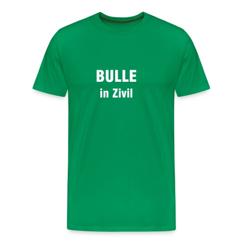 BULLE in Zivil - Männer Premium T-Shirt