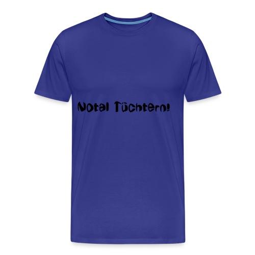 Notal Tüchtern - Männer Premium T-Shirt