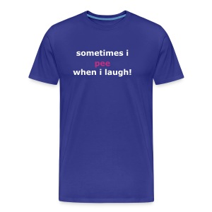 Sometime I Pee - Men's Premium T-Shirt