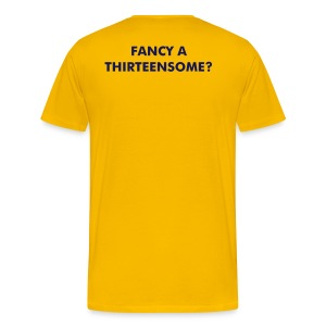 Fancy A Thirteensome - Men's Premium T-Shirt
