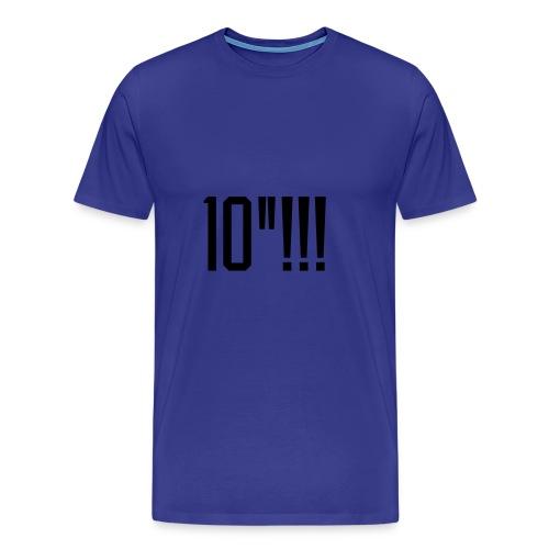 10'!!! - Men's Premium T-Shirt