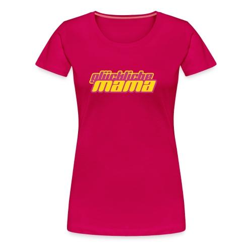 Girlie-Shirt Glückliche Mama - Frauen Premium T-Shirt