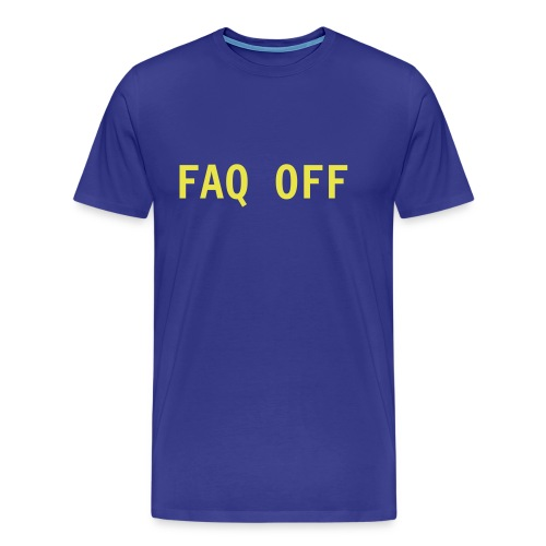 FAQ OFF - Men's Premium T-Shirt