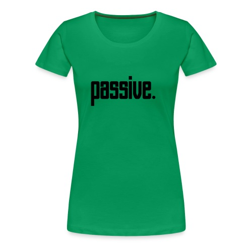 Passive Continental Classic Girlie Style Top. Green - Women's Premium T-Shirt