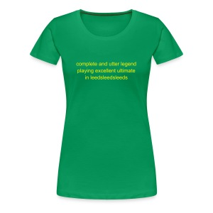 complete and utter legend - green - Women's Premium T-Shirt