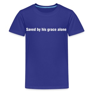Saved by his grace alone - Teenage Premium T-Shirt