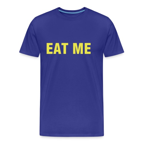 EAT ME - Men's Premium T-Shirt