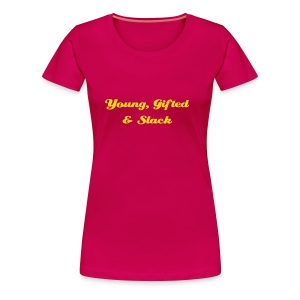 Young, Gifted & Slack - Women's Premium T-Shirt
