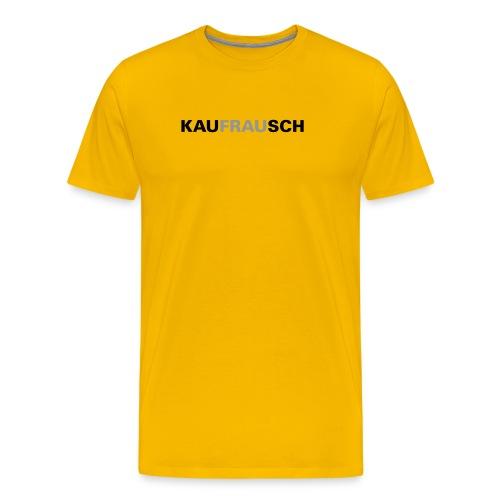 KauFrauRausch - Männer Premium T-Shirt