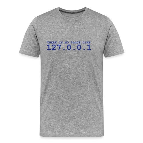 No Place Like Home - Männer Premium T-Shirt