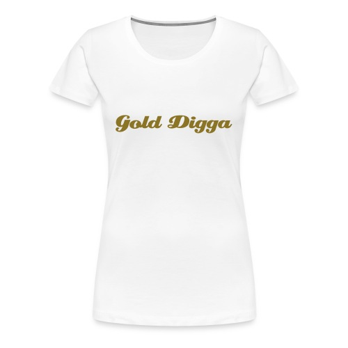 Gold Digga - Women's Premium T-Shirt