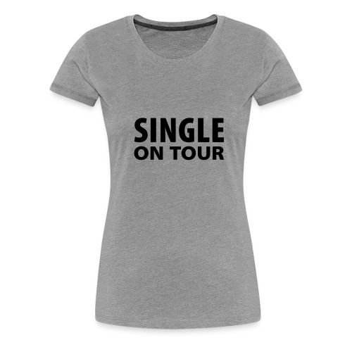 single on tour Woman's T - Women's Premium T-Shirt