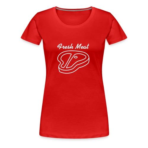 Fresh Meat - Frauen Premium T-Shirt