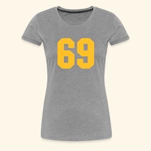 69 - Women's Premium T-Shirt