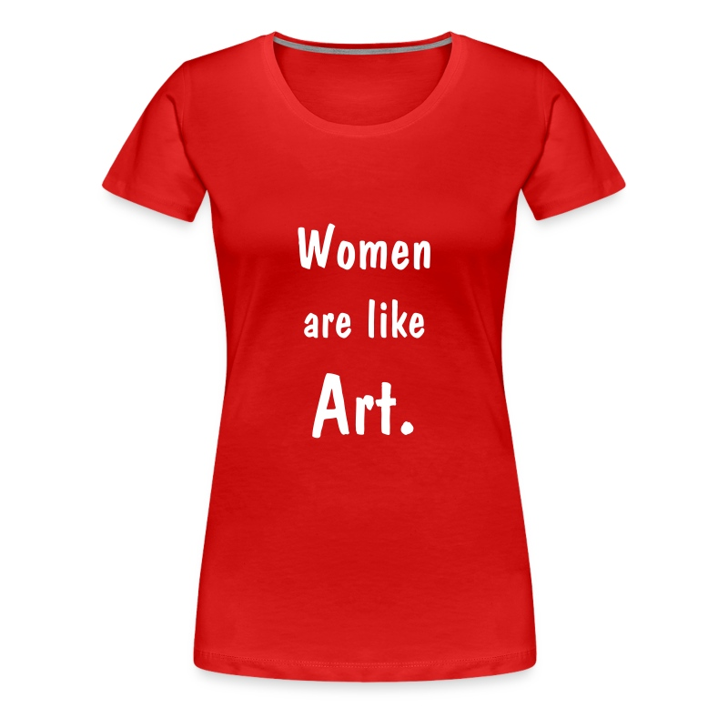 Women are like Art continental T - Women's Premium T-Shirt
