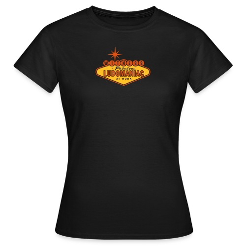 Ludomaniac - Women's T-Shirt