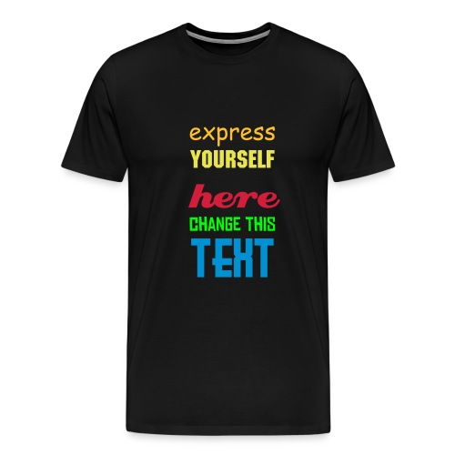 XXXL EXPRESS YOURSELF - create your own t-shirt - Men's Premium T-Shirt