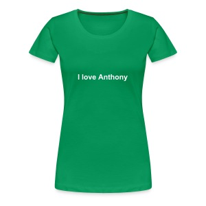 I love Anthony - Women's Premium T-Shirt