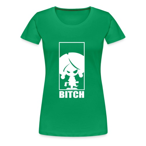 BITCH Girls Skinny Fit - Women's Premium T-Shirt