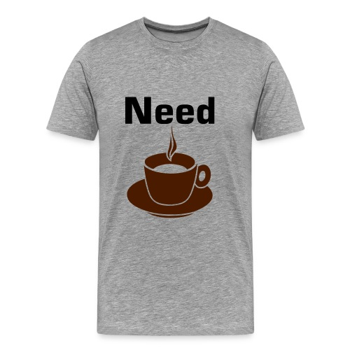 Need Coffee Ash Tee - Men's Premium T-Shirt