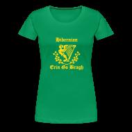 T-Shirts ~ Women's Premium T-Shirt ~ EGB hibs for females - Erin Go Bragh  - (You choose the colour of this Item)