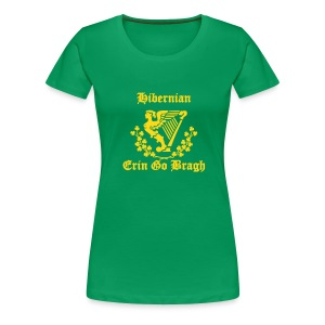 EGB hibs for females - Erin Go Bragh  - (You choose the colour of this Item) - Women's Premium T-Shirt