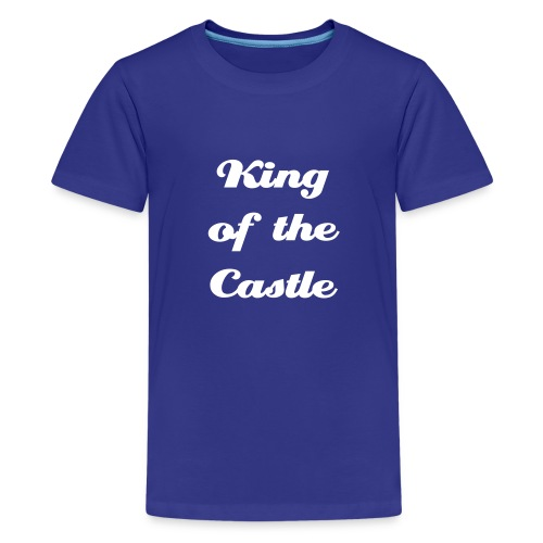 King of the Castle - Teenage Premium T-Shirt