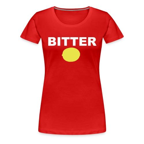 Bitter Ladies T-Shirt - Women's Premium T-Shirt