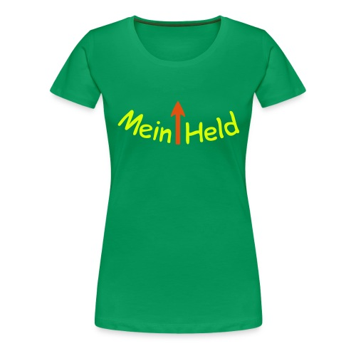 Frauen Premium T-Shirt - Held t-shirt Spruchshirt