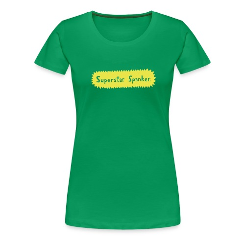 Superstar Spanker. - Women's Premium T-Shirt