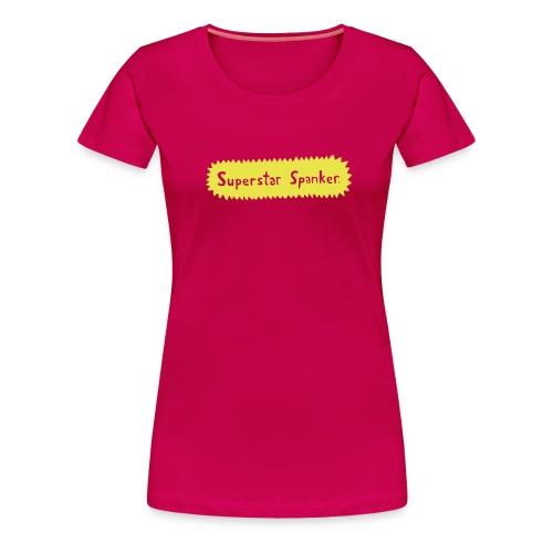Superstar Spanker. - Women's Premium T-Shirt