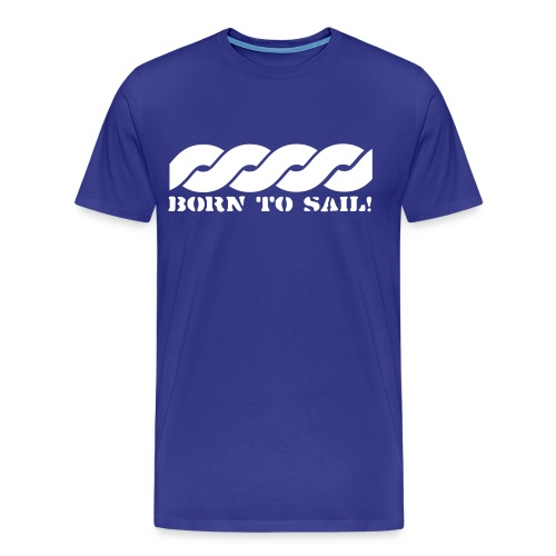 born to sail - Men's Premium T-Shirt