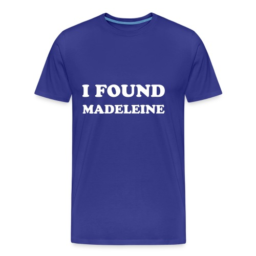 I FOUND MADELEINE  - Men's Premium T-Shirt