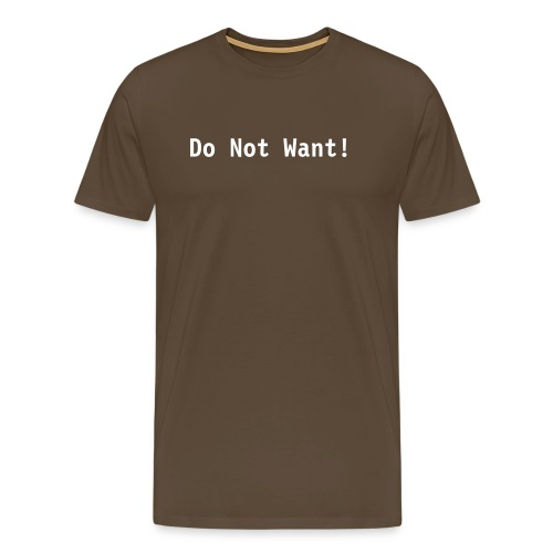 Do Not Want! - Premium T-skjorte for menn