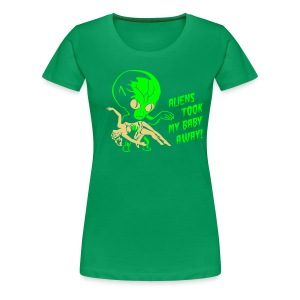 Aliens took my baby away! Neongreen - Women's Premium T-Shirt