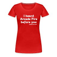 T-Shirts ~ Women's Premium T-Shirt ~ i heard arcade fire before you (girls)