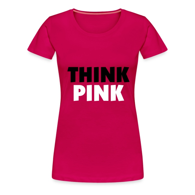 Ladies Shirt Think Pink
