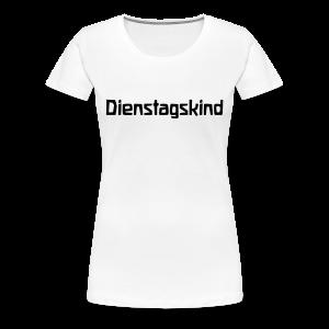 Dienstagskind - Frauen Premium T-Shirt