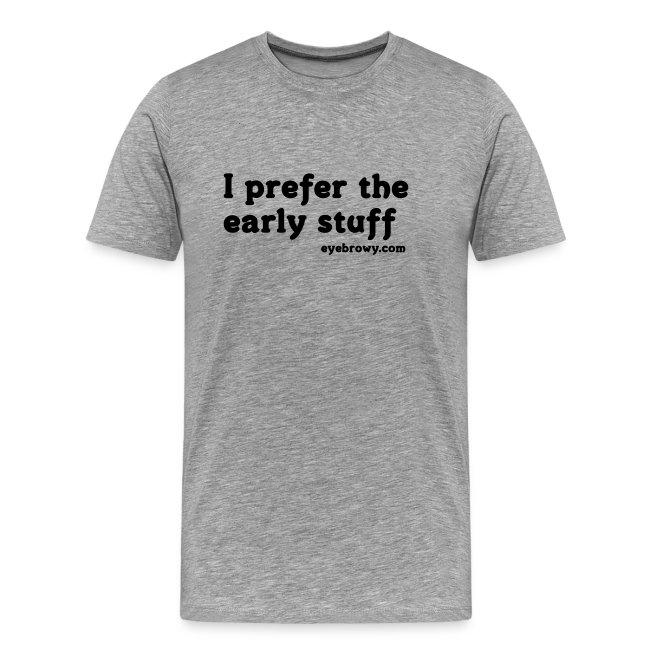 i prefer the early stuff
