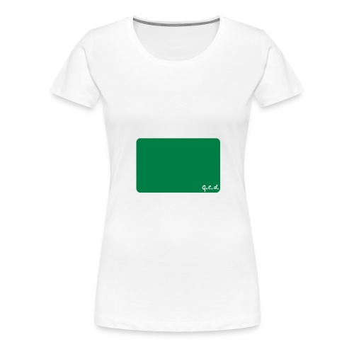 quod erat demonstrandum - Frauen Premium T-Shirt