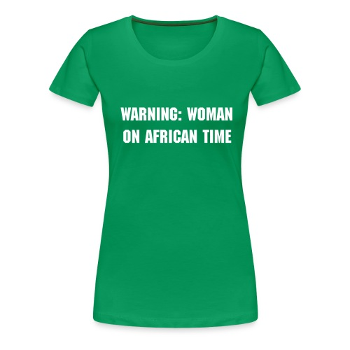 warning: woman on african time - Women's Premium T-Shirt