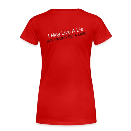 I May Live A Lie 2 - Women's Premium T-Shirt