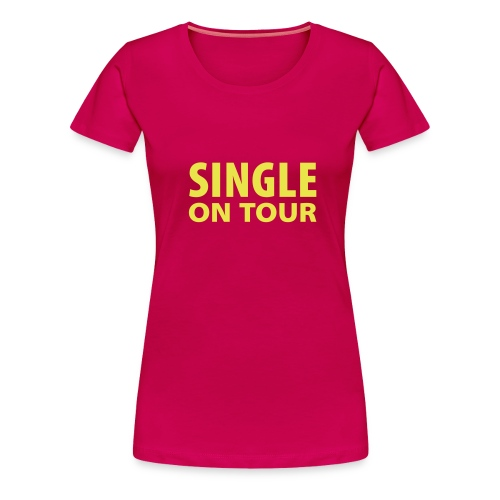 Damtopp SINGLE ON TOUR - Premium-T-shirt dam