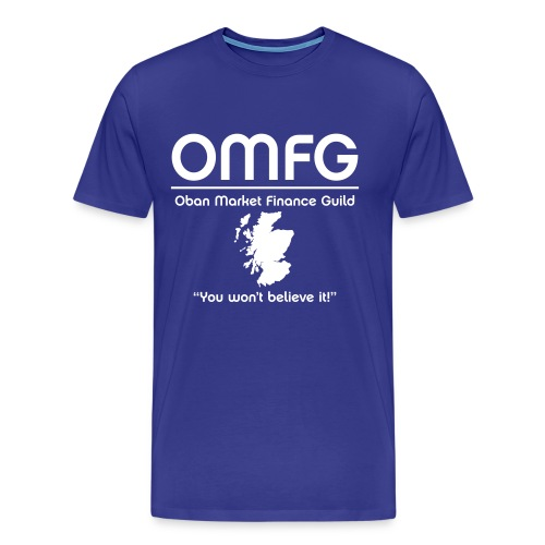 OMFG - Oban Market Finance Guilde - Men's Premium T-Shirt