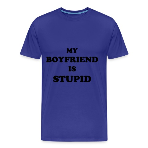 MY BOYFRIEND IS STUPID - blue - Men's Premium T-Shirt