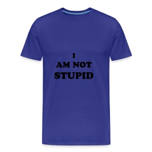 I AM NOT STUPID - blue - Men's Premium T-Shirt