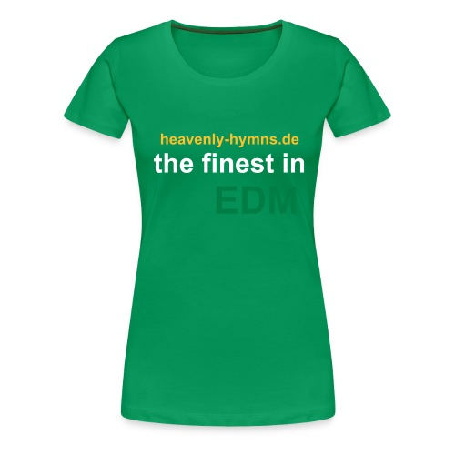 the finest in EDM (girlie version) - Women's Premium T-Shirt