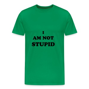I AM NOT STUPID - green - Men's Premium T-Shirt